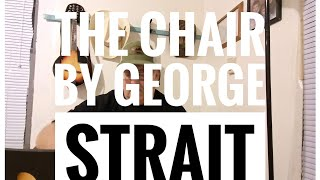 The Chair, Cover and lesson   George Strait  Easy Guitar Lesson