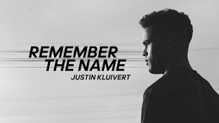 Remember The Name | Justin Kluivert