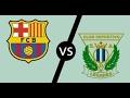 فيديو عن بث مباشر مباراة برشلونة وليجانيس