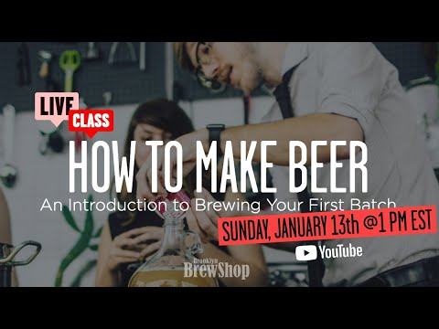 How to Make Beer   An Introduction to Brewing Your First Batch (Live Recorded Class)