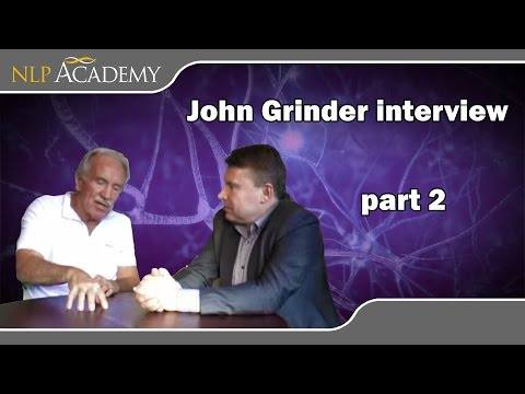 An interview with John Grinder : Part Two