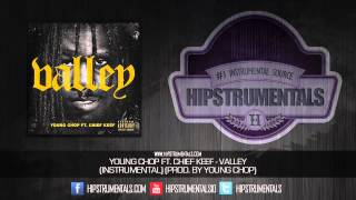 Young Chop Ft. Chief Keef - Valley [Instrumental] (Prod. By Young Chop) + DOWNLOAD LINK