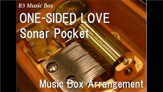 "ONE-SIDED LOVE/Sonar Pocket [Music Box] (Anime ""Nijiiro Days"" OP)"