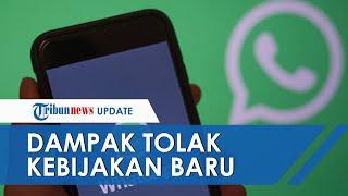 Jika Tolak Kebijakan Baru WhatsApp, Pengguna Dikabarkan Tidak akan Bisa Baca dan Balas Pesan