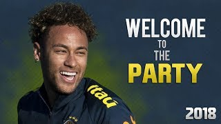 Neymar Jr - Welcome To The Party ● Lil Pump | Rare Skills & Goals 2018