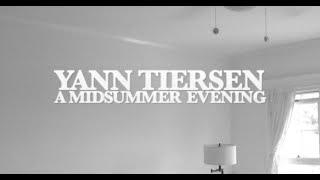 Yann Tiersen - A Midsummer Evening (Official Video)