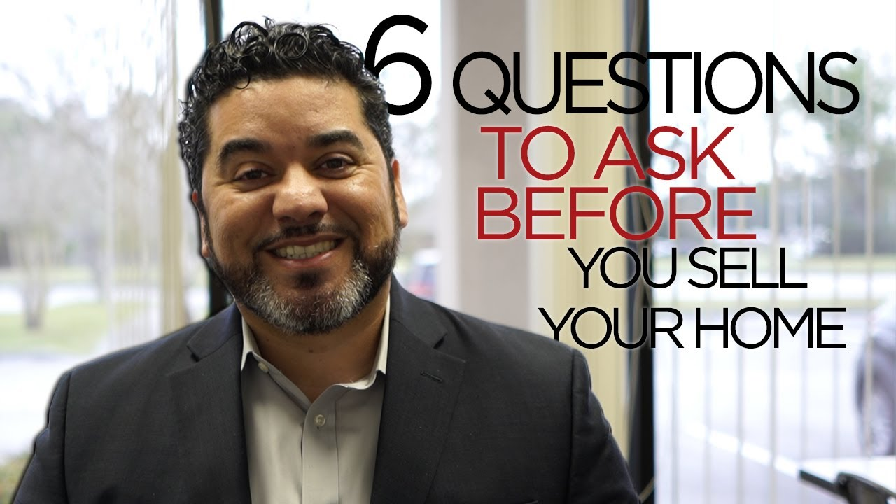 6 Questions to Ask Before You Sell Your Home