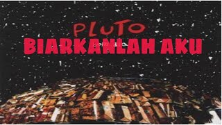 Download lagu Pluto Biarkanlah Aku Mp3