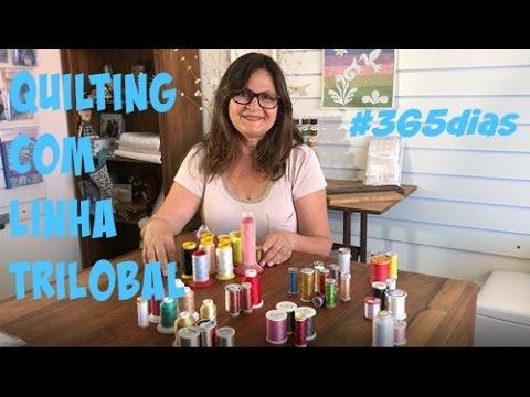 Vídeo 6 de #365 Vídeos de Quilting - Tipos de linhas - Trilobal