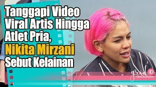 Tanggapi Video Viral Mirip Artis hingga Atlet Pria Di Twitter, Nikita Mirzani Sebut Kelainan