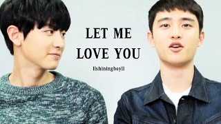 [찬디] Let Me Love You _ Chanyeol x D.O.
