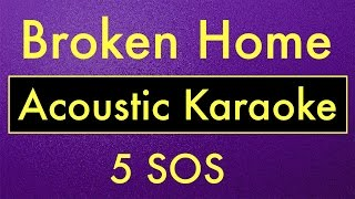 Broken Home - 5SOS | Karaoke Lyrics (Acoustic Guitar Instrumental)