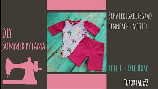 """Nähanleitung  Sommer Pyjama for Kids Teil 1 """"die Hose"""""""