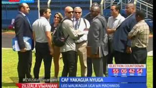 Zilizala Viwanjani: CAF yakagua nyuga za mchezo nchini