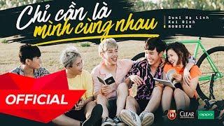 Chỉ Cần Là Mình Cùng Nhau (Here We Go) - Suni Hạ Linh ft. Kai Đinh, MONSTAR