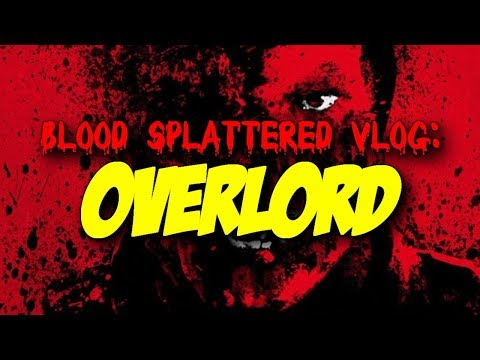Overlord (2018) – Blood Splattered Vlog (Horror Movie Review)