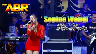 Download lagu Sepine Wengi Risa Amelia New Abr Mp3