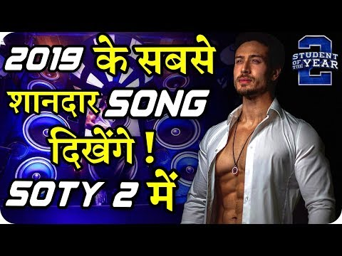 Student Of The Year 2 Song : Tiger Shroff Soty 2 Will Have 2019 Best
