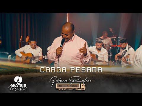 Baixar Música – Carga Pesada – Gerson Rufino – Mp3