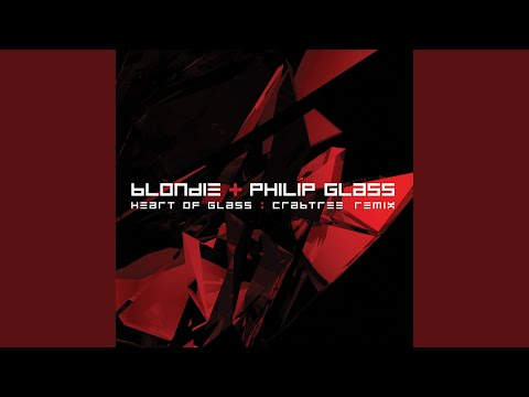 Heart of Glass (Crabtree Remix) (Song) by Philip Glass and Blondie
