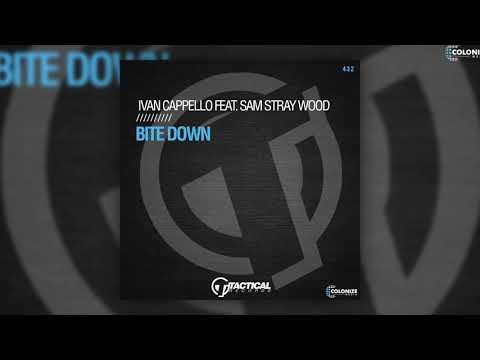 Ivan Cappello - Bite Down (feat. Sam Stray Wood)
