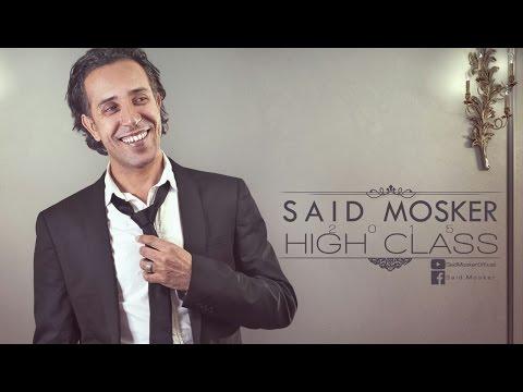 SAID MOSKER - HIGH CLASS