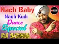 Nach Baby Nach Kudi|Dance Mix|Akh Ladti Hai To Ladne De Dj Remix|Daler Mehndi 2020 Song|Dj Rupendra