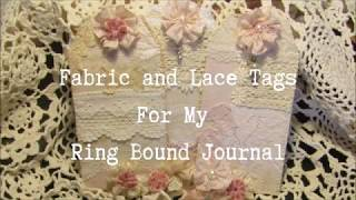 Fabric and Lace Tags for My Ring Bound Journal