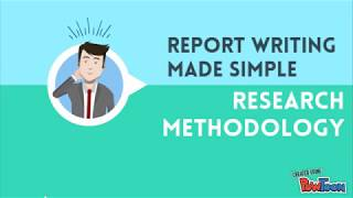 REPORT WRITING MADE SIMPLE - RESEARCH METHODOLOGY