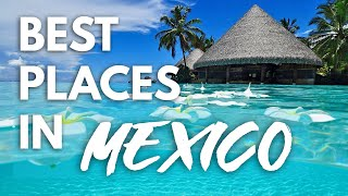 The Best Travel Destinations In Mexico