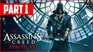 Assassin's Creed Syndicate Gameplay Walkthrough, Part 1! (Assassin's Creed Syndicate Gameplay)
