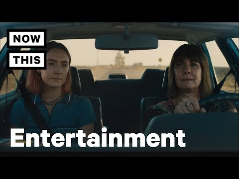 'Lady Bird' Is All Of Our Relationships With Our Moms | NowThis