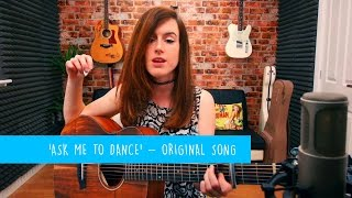 'Ask Me To Dance' - Original Song - 10 Songs Challenge