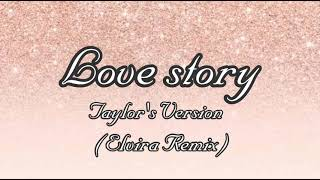 Love story - Taylor Swift (Taylor's Version) [Elvira Remix] (lyrics)