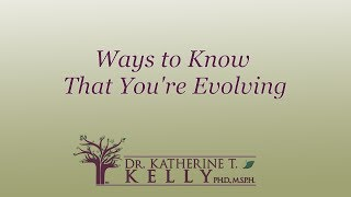 Ways to Know That You're Evolving