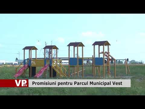 Promisiuni pentru Parcul Municipal Vest