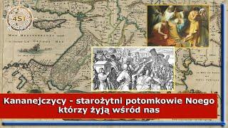 Kananejczycy – starożytni potomkowie Noego którzy żyją wśród nas