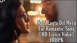 Nahi Lagta Dil Mera ||Full Romantic Song||HD Lyrics Vedio