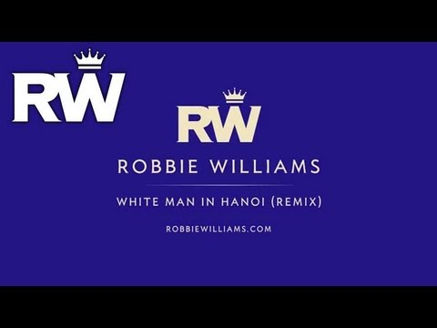 Robbie Williams | 'White Man In Hanoi' (Remix) | Free Download