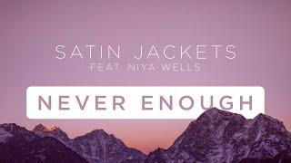 Satin Jackets Feat. Niya Wells   Never Enough (Original Mix)