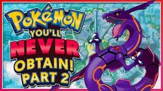 Top 5 Pokémon You'll NEVER Obtain #2