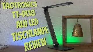 ALU LED Tischlampe TT-DL18 von TaoTronics im Review Test - Super Design, tolles Material