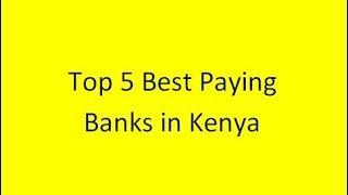 Top 5 Best Paying Banks in Kenya