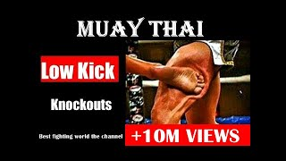 Muay Thai - Low Kick 🚨 Knockouts 🚨