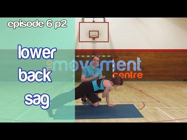 Ep 6b: Lower Back Sag