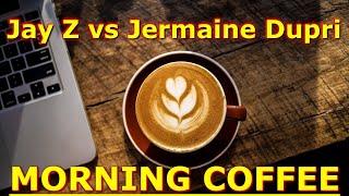 Morning Coffee : Jay Z vs. Jermaine Dupri