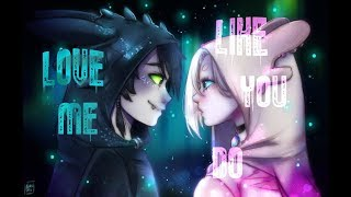 Love Me Like You Do/ Toothless And Light Fury/ Astrid And Hiccup