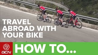 How To Travel Abroad With Your Bike