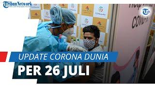Update Corona Dunia per 26 Juli 2021: Total 194,7 Juta Terinfeksi, Total Kasus Aktif 13,8 Juta