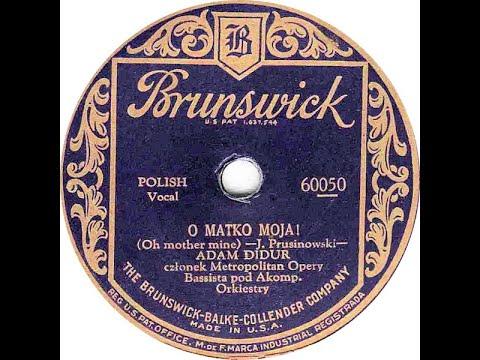 Polish 78rpm recordings, 1928. Brunswick 60050. Nasi górale / O matko moja! Śpiewa: Adam Didur